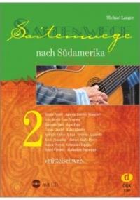 Saitenwege nach Südamerika Band 2